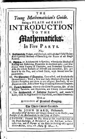The Young Mathematician's Guide: Being a Plain and Easie Introduction to the Mathematicks : in Five Parts