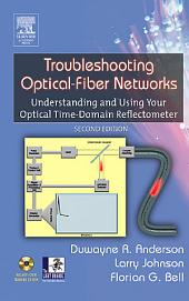Troubleshooting Optical Fiber Networks: Understanding and Using Optical Time-Domain Reflectometers