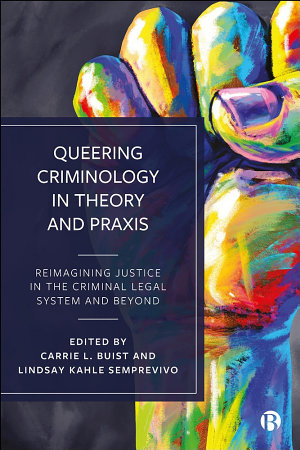 Queering Criminology in Theory and Praxis