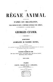 Le règne animal distribué d'après son organisation, pour servir de base à l'histoire naturelle des animaux, et d'introduction à l'anatomie comparée: Volume17