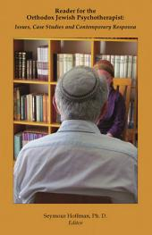 Reader for the Orthodox Jewish Psychotherapist: Issues, Case Studies and Contemporary Responsa