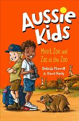 Aussie Kids: Meet Zoe and Zac at the Zoo