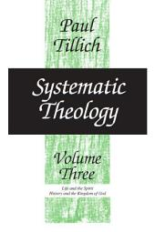 Systematic Theology: Volume 3