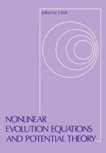 Nonlinear Evolution Equations and Potential Theory PDF