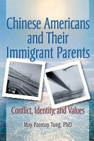 Chinese Americans and Their Immigrant Parents PDF
