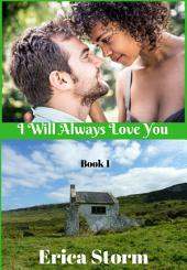 """Free Love story """"I Will Always Love You"""" (A BWWM Interracial Erotic Romance) Book 1: free love story interracial bwwm erotic romance"""