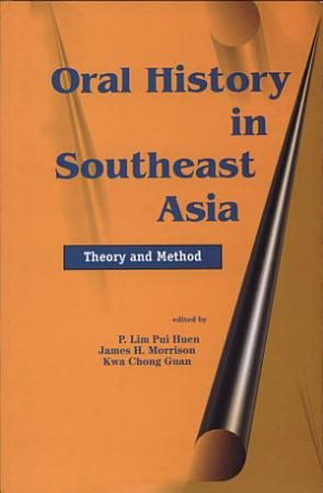 Oral History in Southeast Asia PDF