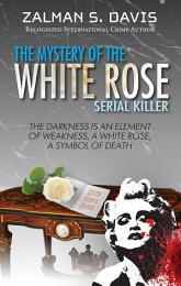 The Mystery of the White Rose Serial Killer