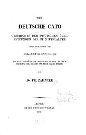 Der deutsche Cato: Geschichte d. dt. Übers. d. im Mittelalter unter dem Namen Cato bekannten Distichen bis zur Verdrängung derselben durch d. Übersetzung Seb. Brants am Ende des 15. Jh, Band 1
