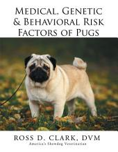 Medical, Genetic & Behavioral Risk Factors of Pugs