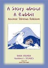A STORY ABOUT A RABBIT - An Ancient Tibetan tale: Baba Indaba Children's Stories