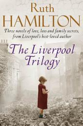 The Liverpool Trilogy: Mersey View, That Liverpool Girl, Lights of Liverpool