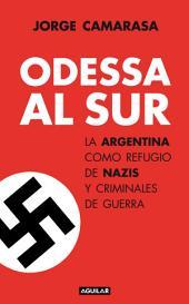 Odessa al Sur: La Argentina como refugio de nazis y criminales de guerra