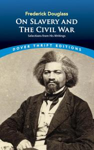 Frederick Douglass on Slavery and the Civil War Book