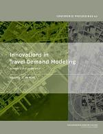 Innovations in Travel Demand Modeling: Papers