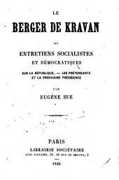 Le berger de Kravan ou entretiens socialistes et démocratiques sur la République, les prétendants et la prochaine présidence