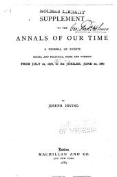 Supplement to The Annals of Our Time: From July 22, to the Jubilee, June 20, 1887
