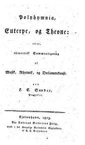 Polyhymnia, Euterpe, og Theone; eller, theoretisk Sammenligning af Musik, Rhytmik og Declamerekunst