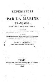 Expériences faites par la Marine Française, sur une arme nouvelle; ... changemens qui paraissent devoir en résulter dans le système naval, et examen de quelques questions relatives à la marine, à l'artillerie, à l'attaque et à la défense des côtes et des places