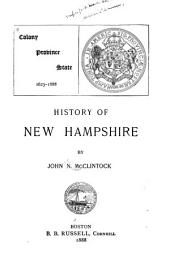 Colony, Province, State, 1623-1888: History of New Hampshire