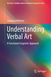 Understanding Verbal Art: A Functional Linguistic Approach