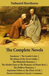 The Complete Novels: All 8 Unabridged Hawthorne Novels and Romances