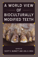 A World View of Bioculturally Modified Teeth PDF