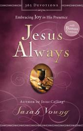 Jesus Always (with Bonus Content): Embracing Joy in His Presence
