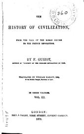 The History of Civilization from the Fall of the Roman Empire to the French Revolution: Volume 3