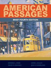 American Passages: A History of the United States, Brief: Edition 4