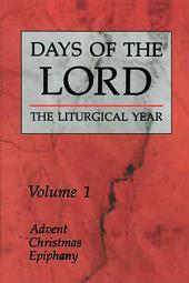 Days of the Lord: Season of Advent. Season of Christmas
