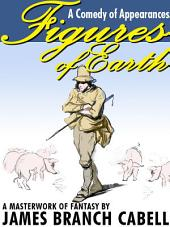 Figures of Earth: A Comedy of Appearances