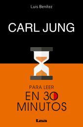 Carl Jung para leer en 30 minutos