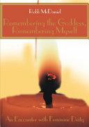 Remembering the Goddess, Remembering Myself