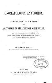 Onomatologia anatomica-- Geschichte und Kritik der anatomischen Sprache der Gegenwart