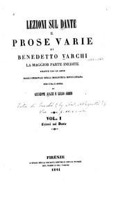 Lezioni sul Dante e prose varie di Benedetto Varchi: la maggior parte inedite; tratte ora in luce degli originali della Biblioteca Rinucciana per cura e opera di Guiseppe Aiazzi e Lelio Arbib ...