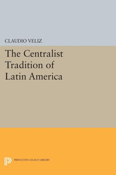 The Centralist Tradition Of Latin America
