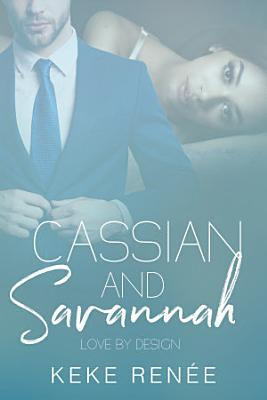 Cassian and Savannah  Love By Design