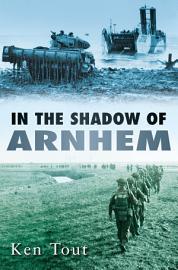 In the Shadow of Arnhem PDF