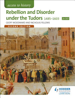 Access to History  Rebellion and Disorder under the Tudors 1485 1603 for OCR Second Edition PDF