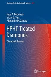 HPHT-Treated Diamonds: Diamonds Forever