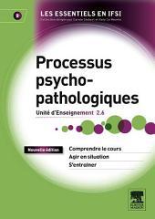 Processus psychopathologiques: Unité d'Enseignement 2.6, Édition 2