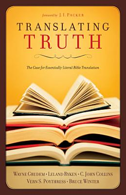 Translating Truth  Foreword by J I  Packer