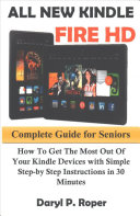 All New Kindle Fire Hd Complete Guide for Seniors