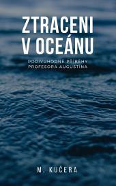 Ztraceni v oceánu: Podivuhodné příběhy profesora Augustína (3. díl)