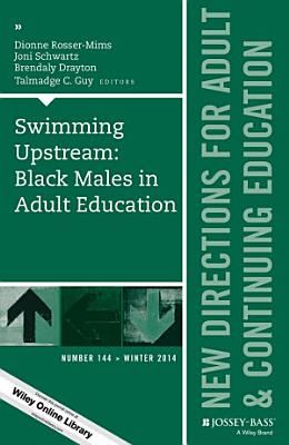 Swimming Upstream  Black Males in Adult Education