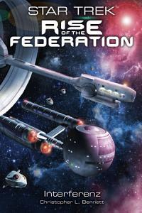 Star Trek   Rise of the Federation 5  Interferenz PDF