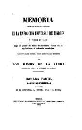 Memoria sobre los objetos estudiados en la Exposición universal de Lóndres y fuera de Ella bajo el punto de vista del adelanto futuro de la agricultura é industria españolas: Parte 1