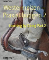 Westernreiten – Praxisübungen 2: Learning by Doing, Teil 2
