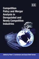 Competition Policy and Merger Analysis in Deregulated and Newly Competitive Industries PDF